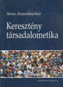 Arno Anzenbacher: Keresztény társadalometika