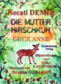 Demir, Necati: Die Mutter Hirschkuh - Eine Sage für Kinder