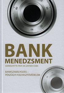Lentner Csaba: Bankmenedzsment - Bankszabályozás, pénzügyi fogyasztóvédelem