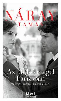 Náray Tamás: Az utolsó reggel Párizsban 2. kötet