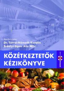 Dr. Tátrai-Németh Katalin (Szerk.), Erdélyi-Sipos Alíz (Szerk.): Közétkeztetők kézikönyve