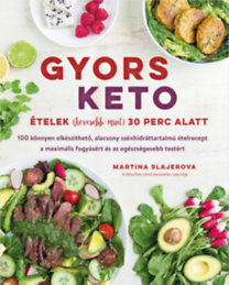 Slajerova, Martina: Gyors keto ételek (kevesebb mint) 30 perc alatt