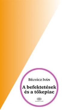 Bélyácz Iván: A befektetések és a tőkepiac