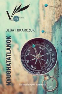 Olga Tokarczuk: Nyughatatlanok