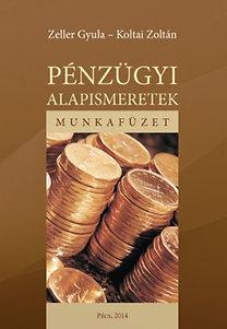 Koltai Zoltán - Zeller Gyula: Pénzügyi alapismeretek. Munkafüzet