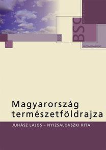 Juhász Lajos; Domjánné Nyizsalovszki Rita: Magyarország természetföldrajza