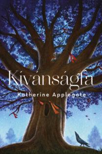 Katherine Applegate: Kívánságfa