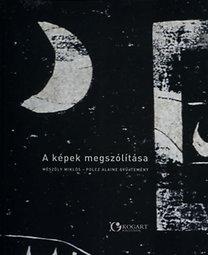 Polcz Alaine, Mészöly Miklós: A képek megszólítása
