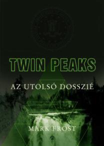 Mark Frost: Twin Peaks - Az utolsó dosszié