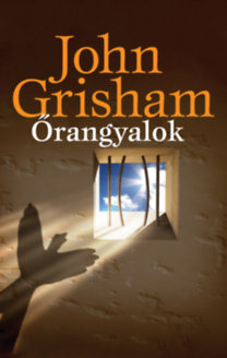 John Grisham: Őrangyalok
