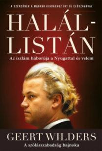 Geert Wilders: Halállistán - Az iszlám háborúja a Nyugattal és velem