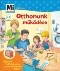Martin Stiefenhofer: Mi micsoda Junior - Otthonunk működése