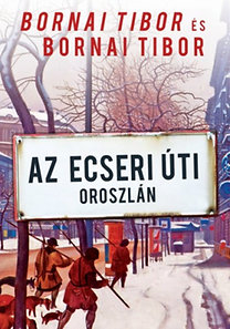 Bornai Tibor: Az Ecseri úti oroszlán