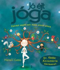Mariam Gates: Jó éjt jóga - Elalvást segítő esti mese pózról pózra