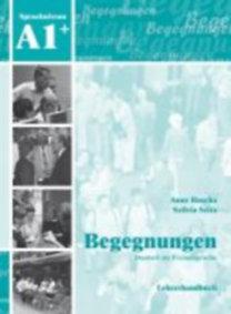 Buscha, Anne - Szita, Szilvia: Begegnungen Deutsch als Fremdsprache A1+: Lehrerhandbuch