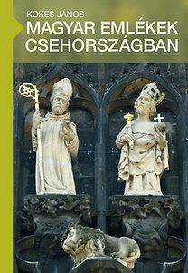 Kokes János: Magyar emlékek Csehországban