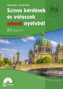 Füleki Tamás, Sárvári Tünde: Színes kérdések és válaszok német nyelvből - B2 szint - CD-melléklettel