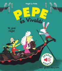 Magali Le Huche: Pepe és Vivaldi - Zenélő könyv