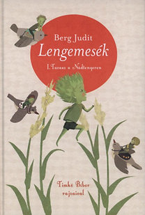 Berg Judit: Lengemesék - Tavasz a Nádtengeren - Tavasz a Nádtengeren