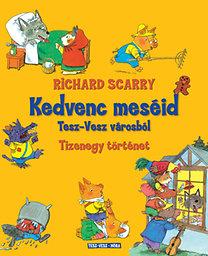 Richard Scarry: Kedvenc meséid Tesz-Vesz városból - Tizenegy történet