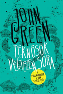 John Green: Teknősök végtelen sora - puha kötés