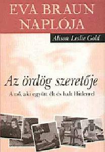 Alison Leslie Gold: Az ördög szeretője - Eva Braun naplója