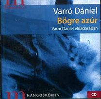 Varró Dániel: Bögre azúr - Hangoskönyv - Varró Dániel előadásában
