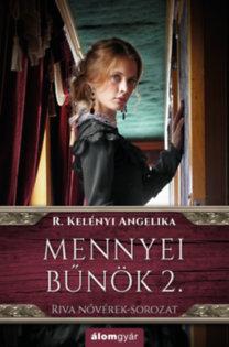 R. Kelényi Angelika: Mennyei bűnök 2. - Riva nővérek-sorozat