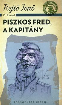 Rejtő Jenő: Piszkos Fred, a kapitány