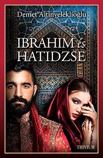 Demet Altınyeleklioğlu: Ibrahim és Hatidzse I. rész - Szulejmán sorozat IV. kötet