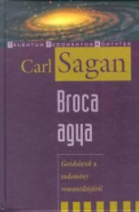 Carl Sagan: Broca agya - Gondolatok a tudomány romantikájáról