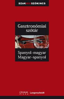 Barrera y Vidal; Schoonheere; Kerndter -Dorogman: Gasztronómiai szótár - Spanyol-magyar, Magyar-spanyol - Spanyol-magyar - Magyar-spanyol