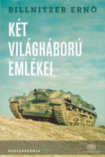 Billnitzer Ernő: Két világháború emlékei