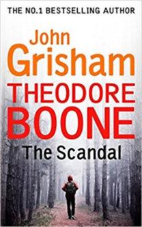 John Grisham: Theodore Boone-The Scandal