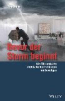 Müller, Timo: Bevor der Sturm beginnt - Wie Führungskräfte effektiv Konflikte verhindern und bewältigen