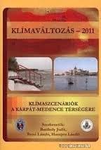 Bartholy Judit; Bozó László; Haszpra László: Klímaváltozás 2011 - Klímaszcenáriók a Kárpát-medence térségében