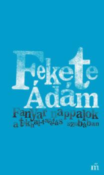 Fekete Ádám: Fanyar nappalok a tokhal-tapétás szobában