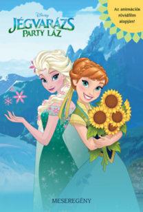 Disney - Jégvarázs: Party láz - meseregény