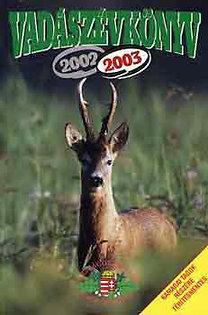 Pechtol János (Főszerk.): Vadászévkönyv 2003