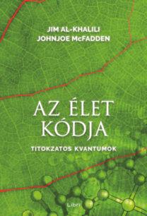 Jim Al-Khalili; Johnjoe McFadden: Az élet kódja - Titokzatos kvantumok