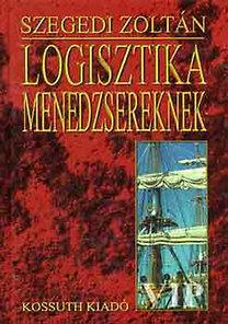 Szegedi Zoltán: Logisztika menedzsereknek