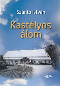 Szántó István: Kastélyos álom