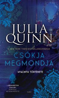 Julia Quinn: Csókja megmondja - Hyacinth története
