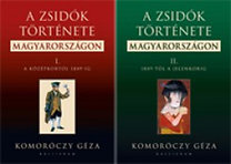 Komoróczy Géza: A zsidók története Magyarországon I-II.