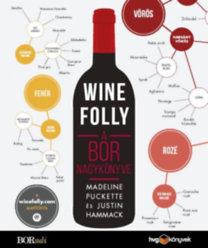 Madeline Puckette, Justin Hammack: Wine Folly - A bor nagykönyve