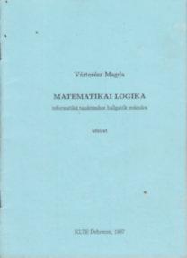 Várterész Magda: Matematikai logika informatika tanárszakos hallgatók számára