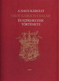 A Nagy-Károlyi Gróf Károlyi család és székhelyeik története