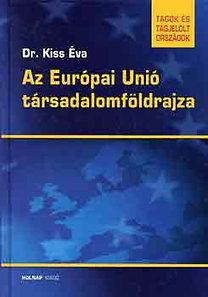 Dr. Kiss Éva: Az Európai Unió társadalomföldrajza