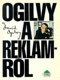 David Ogilvy: Ogilvy a reklámról