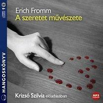 Erich Fromm: A szeretet művészete - Krizsó Szilvia előadásában
